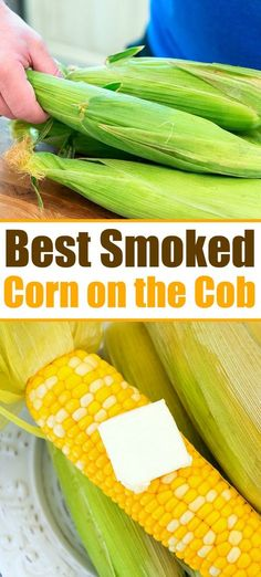 How to smoke corn on the cob perfectly on your grill. - How to smoke corn on the cob perfectly on your grill. Tender fresh sweet corn smoked right in the h - Smoker Grill Recipes, Smoker Cooking, Grilling Recipes, Grilling Ideas, Grill With Smoker, Electric Smoker Recipes, Grilling Corn, Traeger Recipes, Bbq Meat