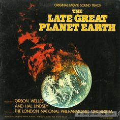 The Late Great Planet Earth (original soundtrack album), with narration by Orson Welles. Orson Welles, Original Movie, Planet Earth, Soundtrack, Album Covers, Planets, The Originals, Studio, Wall