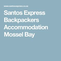 Santos Express Backpackers Accommodation Mossel Bay
