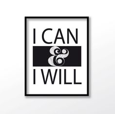 3,99 i can and i will print I Can Poster Home Office by dadaprintables