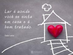 frases de dalai lama Faça do amor o seu lar.