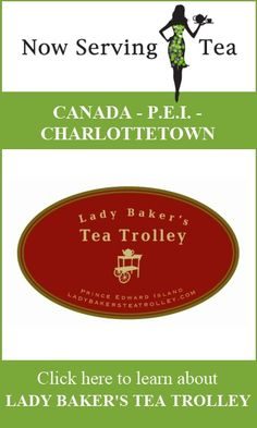 Looking for tea in Charlottetown, Prince Edward Island, Canada? Find it at Lady Baker's Tea Trolley! http://www.nowservingtea.com/lady-bakers-tea-trolley/  #tea