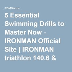 5 Essential Swimming Drills to Master Now - IRONMAN Official Site | IRONMAN triathlon 140.6 & 70.3
