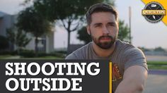 Quicktips: 5 Tips For Shooting Outside!