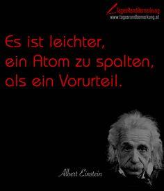 Es ist leichter ein Atom zu spalten als ein Vorurteil. #QuoteOfTheDay #ZitatDesTages #TagesRandBemerkung #TRB #Zitate #Quotes