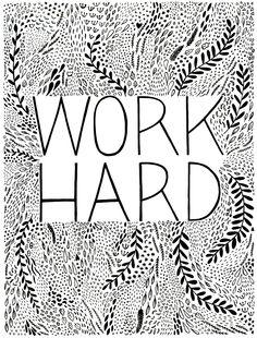 Work Hard Silkscreen Poster by Erin Dollar