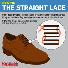 Don't tie your dress shoes like your sneakers. Tie them with a straight lace instead. Here's how to do it.
