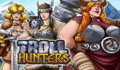 Troll Hunters is een gratis gokkast spelletje ontworpen door Play'n GO. Het gaat over drie vrouwelijke Noorse krijgers op jacht naar een bepaalde lelijke troll. Het spel heeft een hoog origineel gevoel vanwege de layout, die nergens anders te vinden is. Er komen veel winsten per single draai eruit. Troll Hunters wordt gespeeld voor een met sneeuw bedekte Bergen en als je de trol vindt, wordt je rijkelijk beloond.