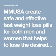 MMUSA create safe and effective fast weight loss pills for both men and women that helps to lose the desired weight safely. MMUSA also creates pre workout supplements and bodybuilding supplements for men at reasonable prices.