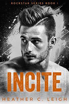 Incite: Adam (Rockstar Series Book 1) by Heather C. Leigh https://www.amazon.com/dp/B00Q8TJXU0/ref=cm_sw_r_pi_dp_U_x_dX2kAbQDNMJHV