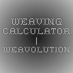 Weaving calculator   Weavolution