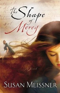 The Shape of Mercy, by Susan Meissner. Incredibly well-written and moving: you feel yourself transported into a different time and place...