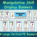 The Manipulative Skill Display Banners have been uniquely developed as a valuable and attractive visual aid when implementing Manipulative Skills a...