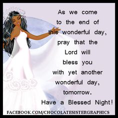 Have a Blessed Night! Queen Quotes, Girl Quotes, Have A Blessed Night, Good Night Blessings, Morning Blessings, No More Drama, Good Night Greetings, Thank You God, Prayer Board