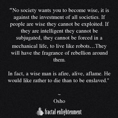 No Society Wants You to Become Wise...