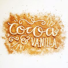 Cocoa & Vanilla Lettering by Steph Baxter Typography will be the skill in addition to Food Typography, Creative Typography, Typography Letters, Graphic Design Typography, Lettering Design, Food Graphic Design, Handwritten Typography, Japanese Typography, Typography Poster