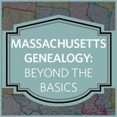 Did your ancestors come from Massachusetts? What part?  Join us to learn all about Bay State genealogy!