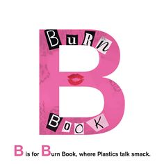 "From Aaron Samuels To Zombie Ex-Wife: The Ultimate ""Mean Girls"" Alphabet burn book, books, girl alphabet, cacti, funni, meangirls, mean girls alphabet, zombies, thing"