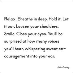 Relax and breathe.