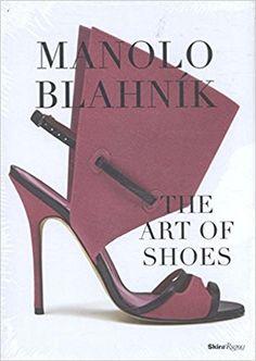 Manolo Blahnik: The Art of Shoes: A Catalogue: Amazon.co.uk: Cristina Carrillo De Albornoz Fisac: 9780847858972: Books