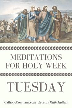 Meditations for Holy Week: Tuesday | Get Fed | A Catholic Blog to Feed Your Faith
