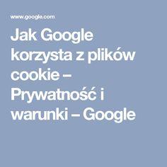 Jak Google korzysta z plików cookie – Prywatność i warunki – Google