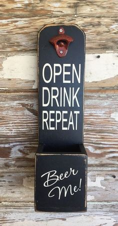 Items similar to Open, Drink, Repeat. Beer Me! Wooden Beer Bottle Opener on Etsy Diy Bottle Opener, Beer Bottle Opener, Beer Bottles, Beer Caddy, Beer Quotes, Beer Signs, Wine And Beer, Bottle Crafts, Wooden Signs
