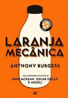 Livro - LARANJA MECANICA: EDIÇAO ESPECIAL 50 ANOS - Anthony Burgess - Livraria da Travessa