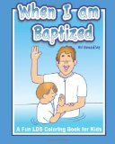 Get a  When I Am Baptized ; A fun LDS coloring book for kids / http://www.mormonlaughs.com/when-i-am-baptized-a-fun-lds-coloring-book-for-kids/
