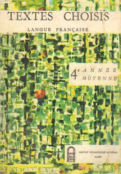 Textes choisis de langue française, 4e année moyenne, Algérie (1975 ?) 1975, France, Periodic Table, Antique Books, Vocabulary, Texts, Youth, Reading, Nostalgia