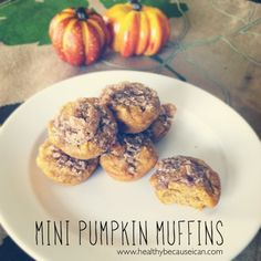 Healthy. Because I Can!: Mini Pumpkin Muffins