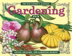 (The Old Farmer s Almanac 2019 Gardening Calendar) !BOOK Old Farmer s Almanac When To Plant Vegetables, Winter Vegetables, Planting Vegetables, Organic Vegetables, Growing Vegetables, Vegetable Gardening, Veggies, Vegetable Garden For Beginners, Gardening For Beginners