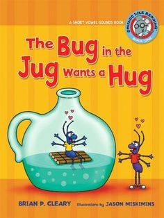The Bug in the Jug Wants a Hug  J 428.1 Cle 2009