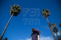 it´s fri yay!!