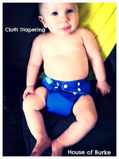 Cloth Diapering 101 - If you're considering using cloth diapers, this is a great read!  (From House of Burke)