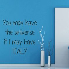 Wall Decals Quote If I May Have Italy ... Vinyl Sticker Murals Wall Decor KG530