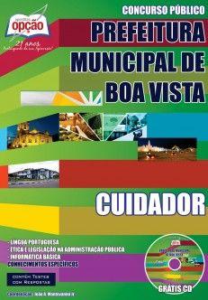 Apostila Concurso Prefeitura Municipal de Boa Vista / RR - 2014: - Cargo: Cuidador