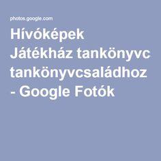 Hívóképek Játékház tankönyvcsaládhoz - Google Fotók