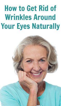 How to Get Rid of Wrinkles Around Your Eyes Naturally #homemadewrinklecreamsnatural #homemadewrinklecreamshowtogetrid