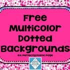 5 Free Dot Backgrounds in Pretty Colors.    PNG files in a zipped document    Please link back to my store for commercial use.  I included a button but ...