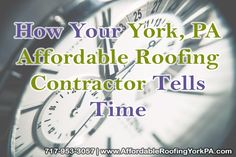 How Your York, PA affordable roofing Contractor Tells Time Just how does your York, PA affordable roofing contractor tell time?  Here's how to find out:http://tinyurl.com/jjrpp4s