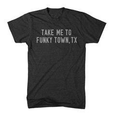 Take Me To Funky Town, TX - T-shirt – Tumbleweed TexStyles