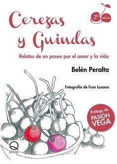 Cerezas y Guindas / Belén Peralta.  Prólogo de Pasión Vega.