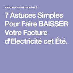 7 Astuces Simples Pour Faire BAISSER Votre Facture d'Electricité cet Été.