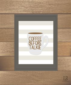 Coffee Before Talkie Art Print by DayofSmallBeginnings on Etsy, $5.00