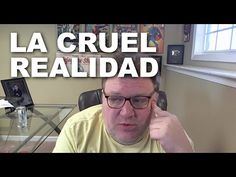La Cruel Realidad Sobre La Vida, Salud, Youtube Y Mas