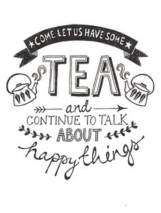 Let us have some tea.