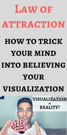 How to trick your mind to believe your visualization as reality – a simple how to guide:)