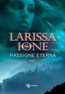 Sognando tra le Righe: PASSIONE ETERNA   di Larissa Ione  Recensione