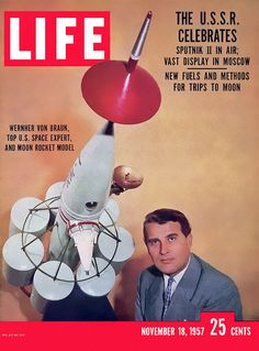 Cover of LIFE magazine dated w. logo featuring picture of scientist Wernher von Braun w. model of moon rocket he designed. (Photo by Ralph Crane/Life Magazine, Copyright Time Inc./The LIFE Premium Collection/Getty Images)Image provided by Getty Images. Nasa, Life Magazine, Life Cover, Space Museum, Space Program, Space Exploration, Life Photo, Models, Digital Technology